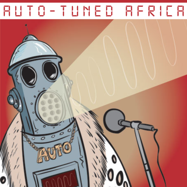 Afropop Premier: Auto-Tuned Africa, Vol. 1 and 2