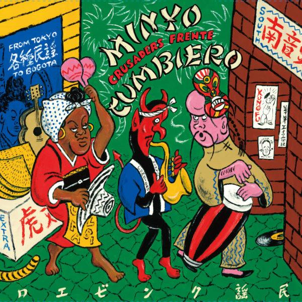 "Frente Cumbiero and Minyo Crusaders Meld For ""Minyo Cumbiero: From Tokyo to Bogota"""