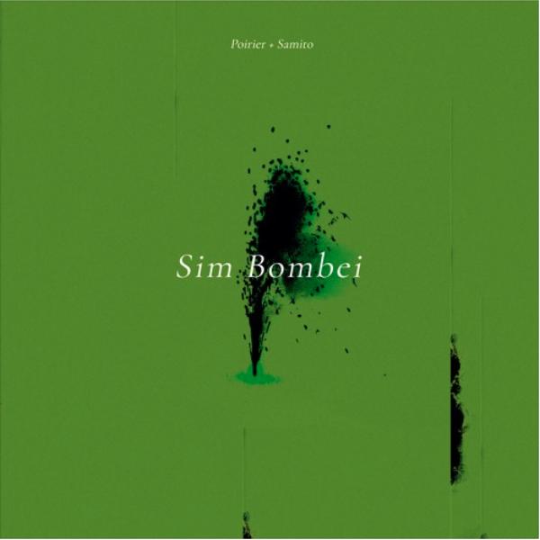 """Hear Poirier and Samito on """"Sim Bombei"""""""