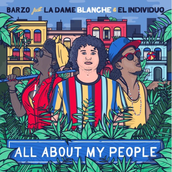 "Costa Rica Meets Cuba on ""All About My People"" By Barzo, La Dame Blanche and El Individuo"