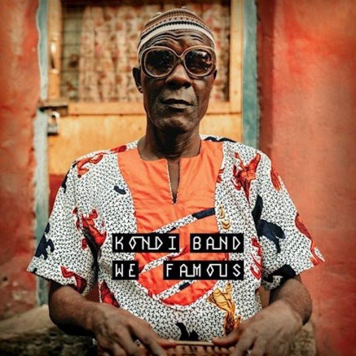 """Kondi Band: """"We Famous"""""""