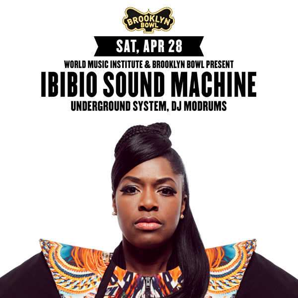 Free Ticket Contest: Ibibio Sound Machine and Underground System, Sat. April 28
