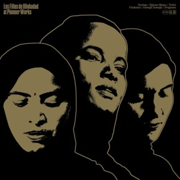 "Les Filles De Illighadad ""At Pioneer Works"" Live Album Out May 28"