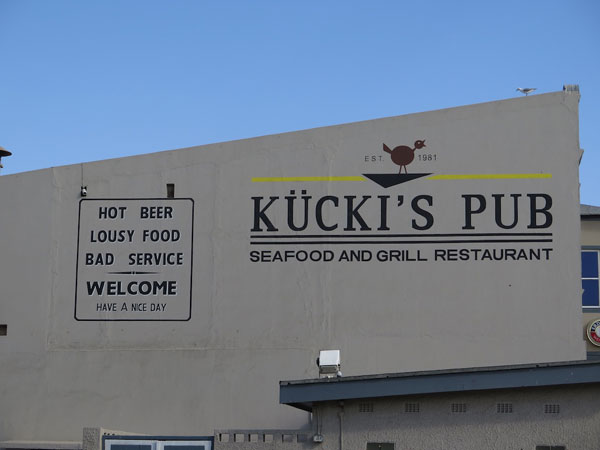 ....a little Namibian humor. Don't miss this eatery in Swakopmund.