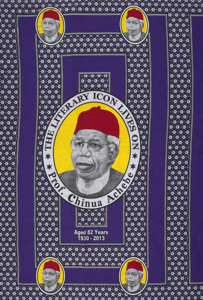 Cloth commemorating Chinua Achebe on display in West Africa: Word, Symbol, Song. Nigeria, c.2013.