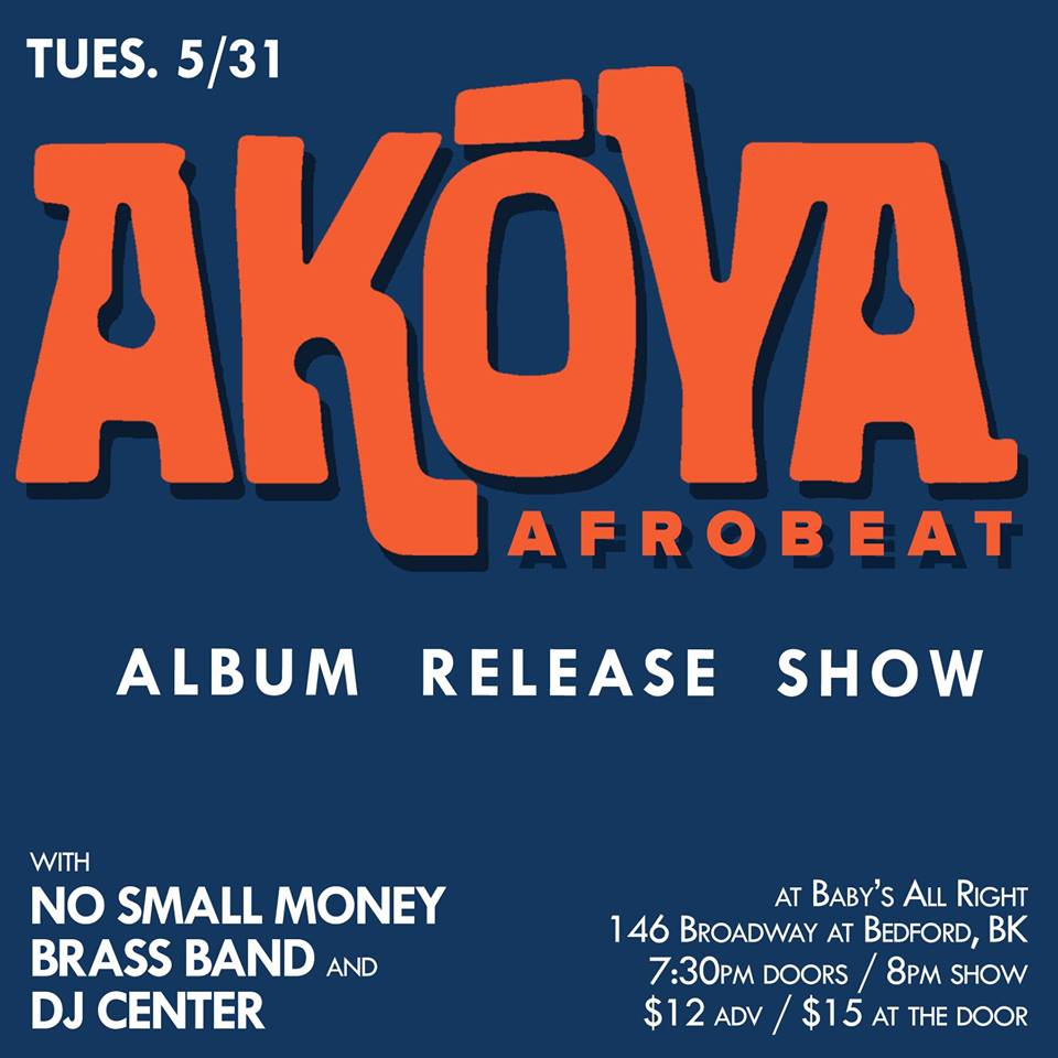 Ticket Giveaway: Akoya Afrobeat Album Release Party May 31